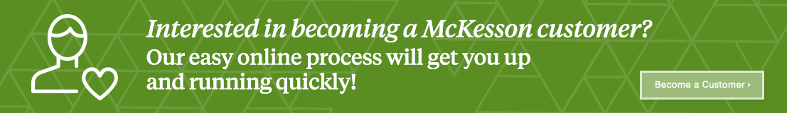 Banner Ad: Interested in becoming a McKesson customer? Our easy online process will get you up and running quickly!