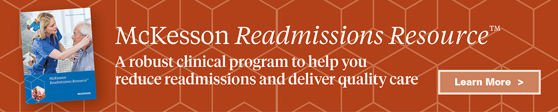Banner ad: McKesson Readmissions Resource, a robust clinical program to help you reduce readmissions and deliver quality care