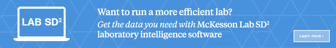 Banner ad: Want to run a more efficient lab? Get the data you need with McKesson Lab SD2 laboratory intelligence software