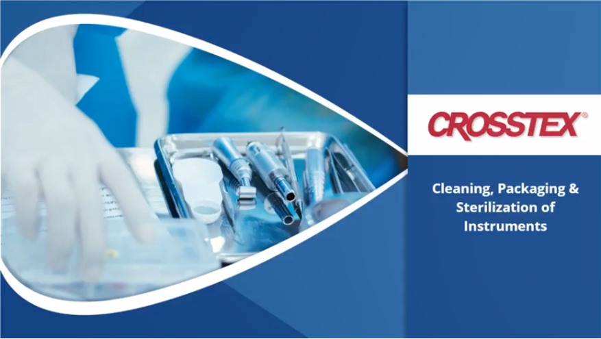 Crosstex Cleaning, Packaging and Sterilization of Instruments Video