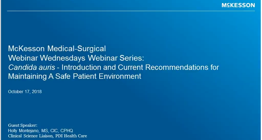 Webinar Wednesdays: Candida Auris - Recommendations for Maintaining a Safe Patient Environment Video