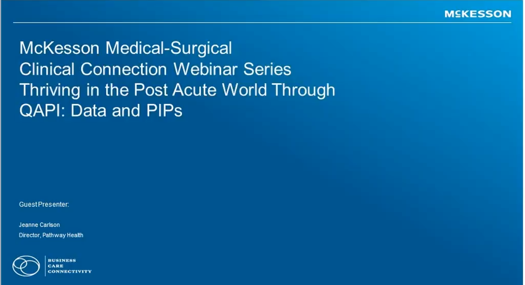 Clinical Connection: Thriving in the Post-Acute World through QAPI Video