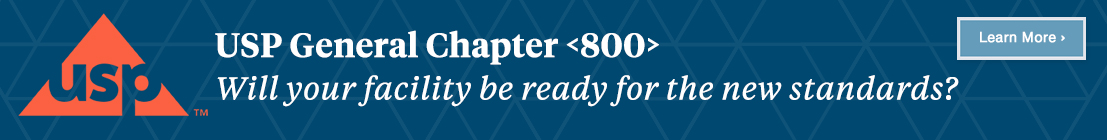 Banner ad: USP General Chapter 800 - Will your facility be ready for the new standards?