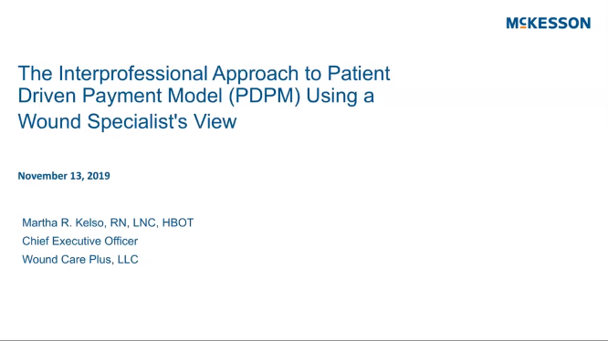 Interprofessional Approach to PDPM Using A Wound Specialists View