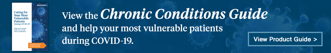 View the chronic conditions guide and help your most vulnerable patients during COVID-19.